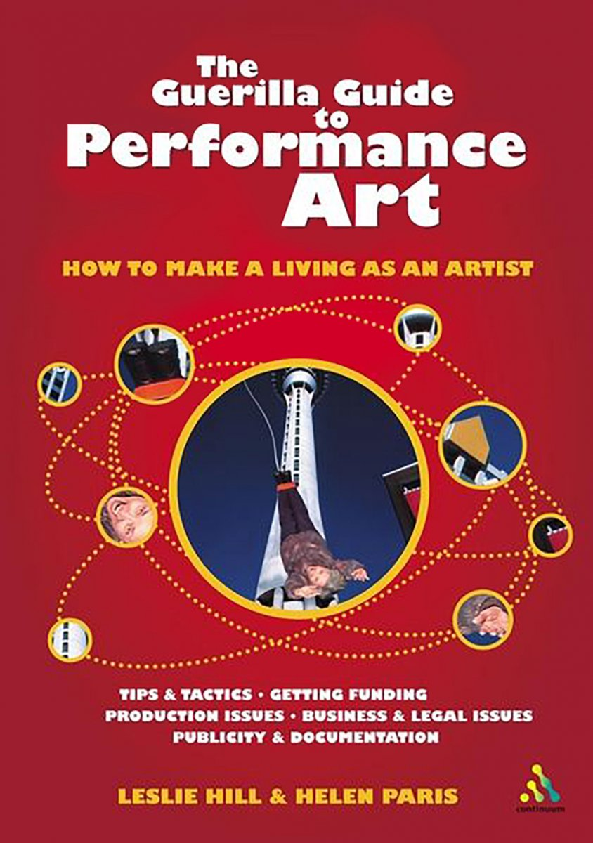 The Guerilla Guide To Performance Art